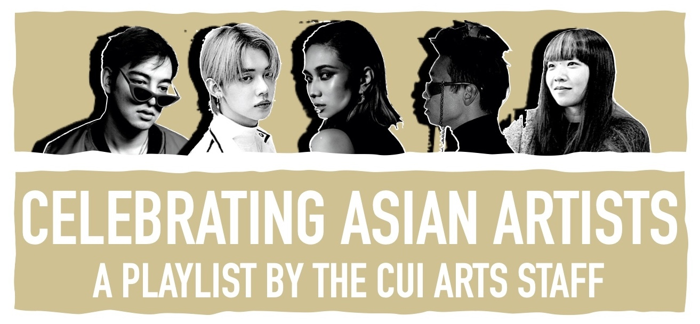 www.cuindependent.com: CUI Playlist: Celebrating Asian Artists
